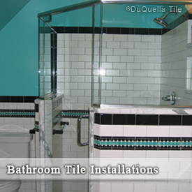 DuQuella Decorative Ceramic Tile Bathroom Installations