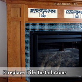 DuQuella Decorative Ceramic Tile Fireplace Installations
